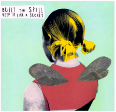 Built to Spill - Keep it Like a Secret - new LP