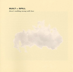 Built to Spill - There's Nothing Wrong with Love - new LP