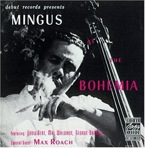 Charles Mingus - Mingus at the Bohemia (new LP)