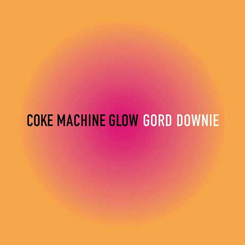 Gord Downie - Coke Machine Glow - new LP