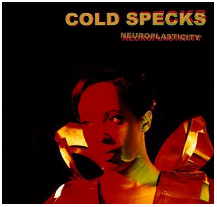 Cold Specks - Neuroplasticity - new LP