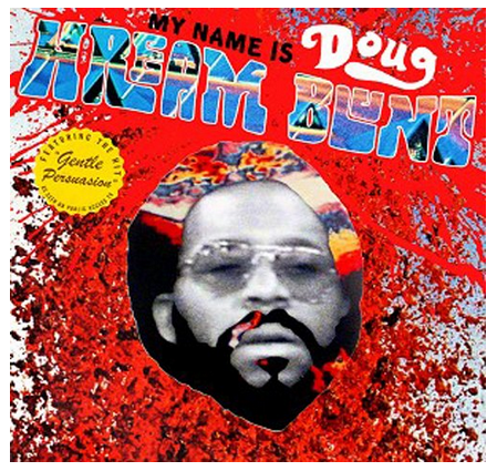 Doug Hream Blunt - My Name is Doug Hream Blunt - new LP