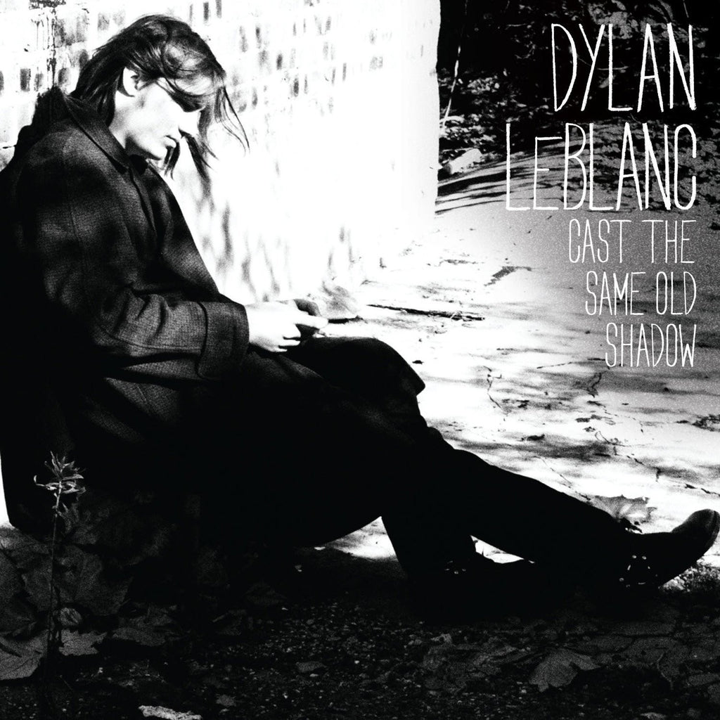 Dylan Leblanc - Cast the Same Old Shadow - new LP