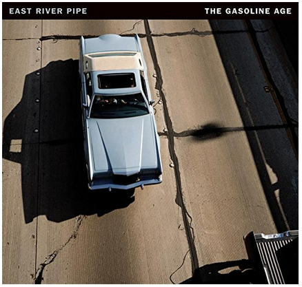 East River Pipe - Gasoline Age - new LP