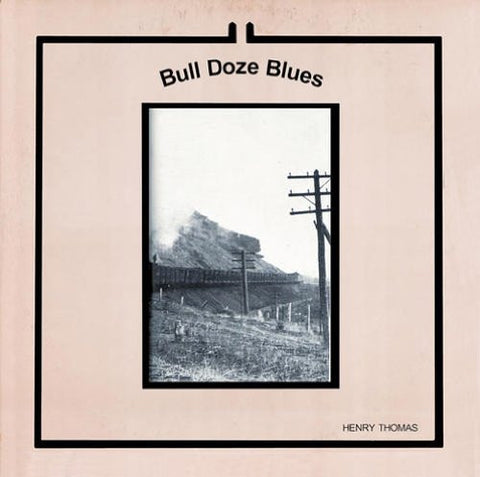 Henry Thomas - Bull Doze Blues (LP)