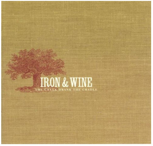 Iron and Wine - The Creek Drank the Cradle - new LP