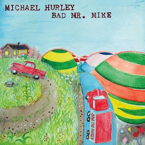 Michael Hurley - Bad Mr. Mike - new LP