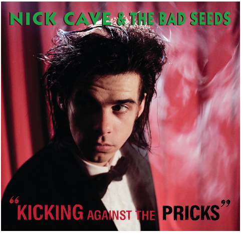 Nick Cave and The Bad Seeds - Kicking Against the Pricks - new LP