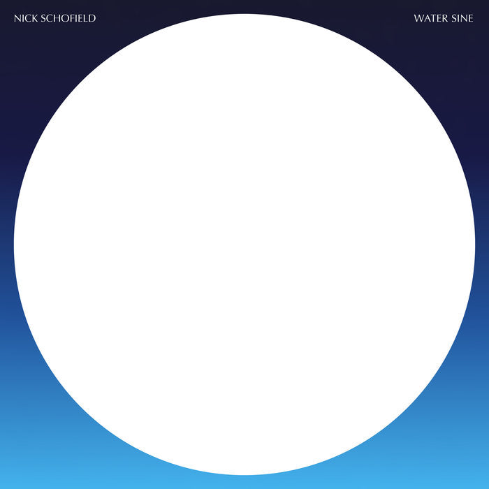 Nick Schofield - Water Sine - new LP