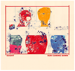 Ought - Sun Coming Down - new LP