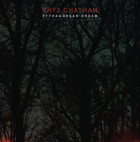Rhys Chatham - Pythagorean Dream - new LP