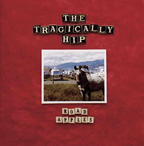 The Tragically Hip - Road Apples - new LP