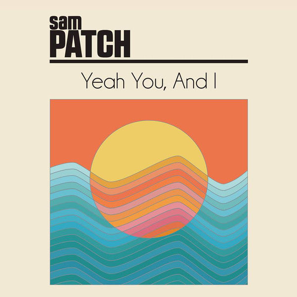 Sam Patch - Yeah You, And I - new LP