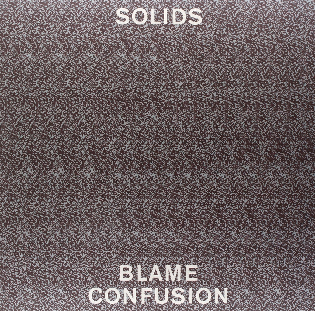 Solids - Blame Confusion - new LP