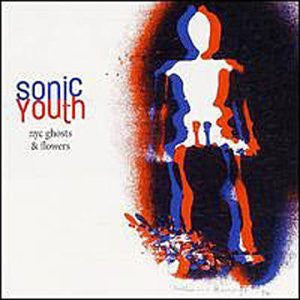 Sonic Youth - NYC Ghosts and Flowers (LP)