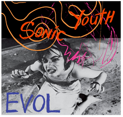 Sonic Youth - Evol - new LP