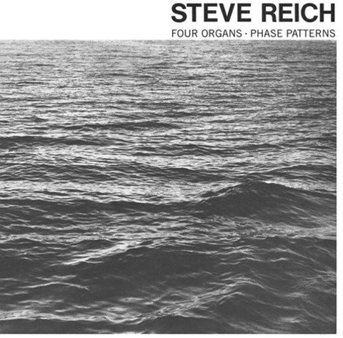 Steve Reich - Four Organs / Phase Patterns - new LP