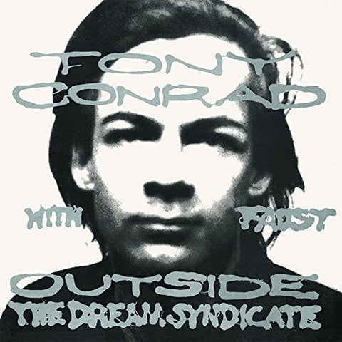 Tony Conrad with Faust –  Outside The Dream Syndicate - new LP