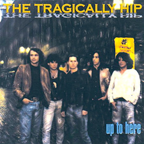 The Tragically Hip - Up To Here - new LP