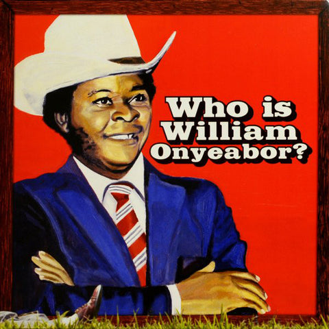 Who is William Onyeabor? - new 3LP