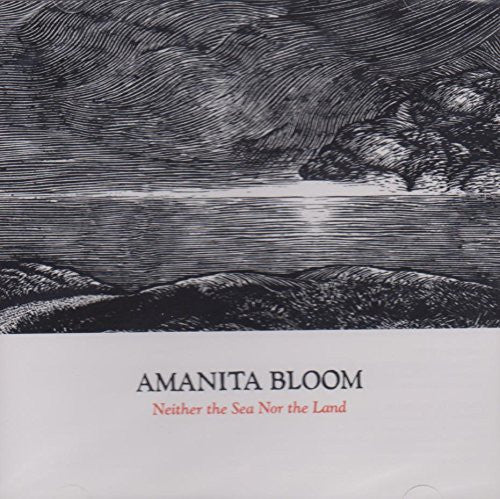 Amanita Bloom - Neither the Sea Nor the Land (LP)