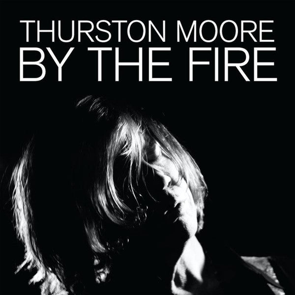 Thurston Moore ‎– By The Fire - new vinyl