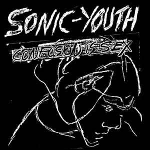Sonic Youth ‎– Confusion Is Sex - new vinyl
