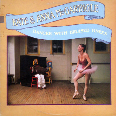 Kate & Anna McGarrigle - Dancer With Bruised Knees - USED VINYL