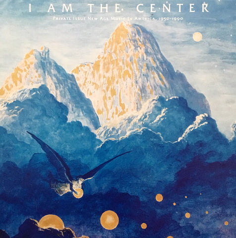 Various ‎– I Am The Center: Private Issue New Age Music In America, 1950-1990 - new vinyl