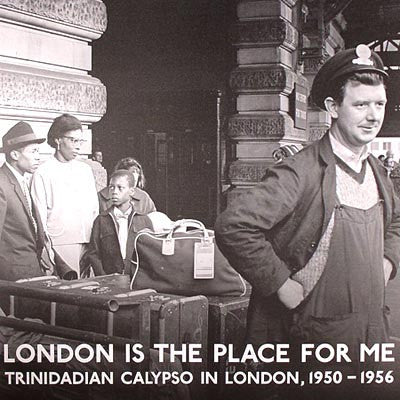 Various Artists‎– London Is The Place For Me: Trinidadian Calypso In London, 1950 - 1956