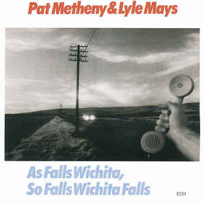 Pat Metheny & Lyle Mays ‎– As Falls Wichita, So Falls Wichita Falls - USED VINYL