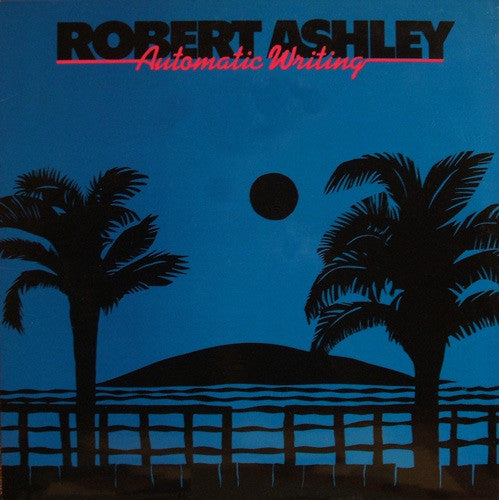 Robert Ashley ‎– Automatic Writing - new vinyl