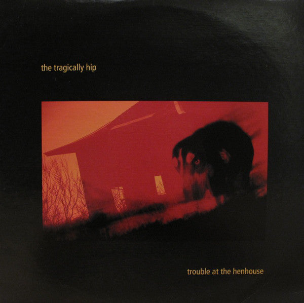 The Tragically Hip ‎– Trouble At The Henhouse - new vinyl