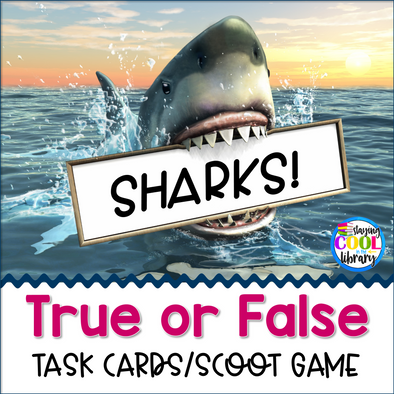 Sharks True or False Task Cards/Scoot Game - Staying Cool in the Library