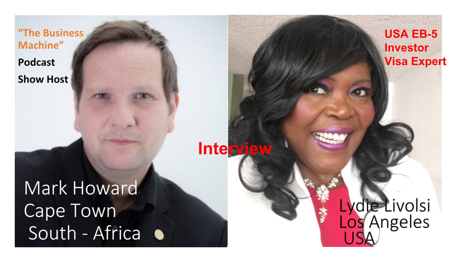 Lydie Livolsi's interview with Mark Howard Host of The Business Machine Podcast direct from South Africa