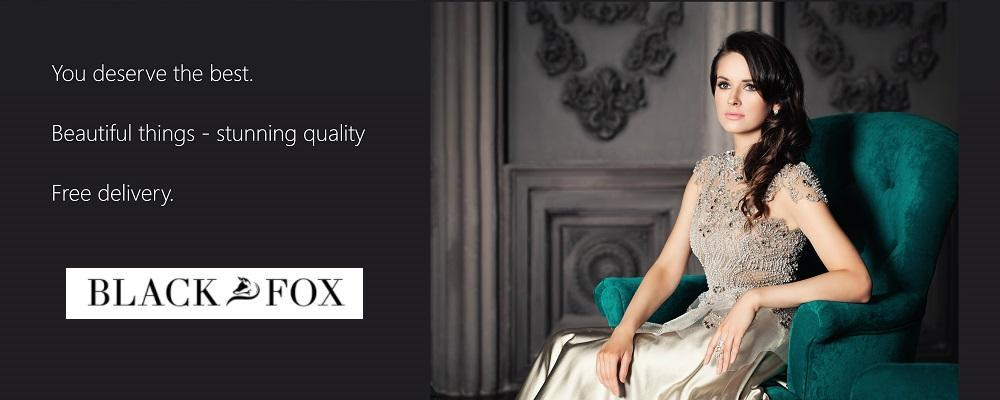 You deserve the best, beautiful things with stunning quality. Free delivery too, that's black fox