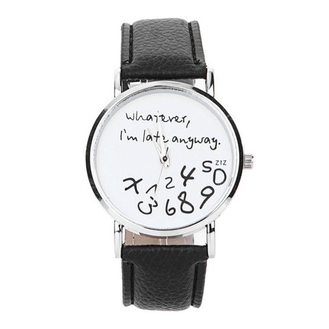 Whatever, I am late anyway Print Dial Wristwatch