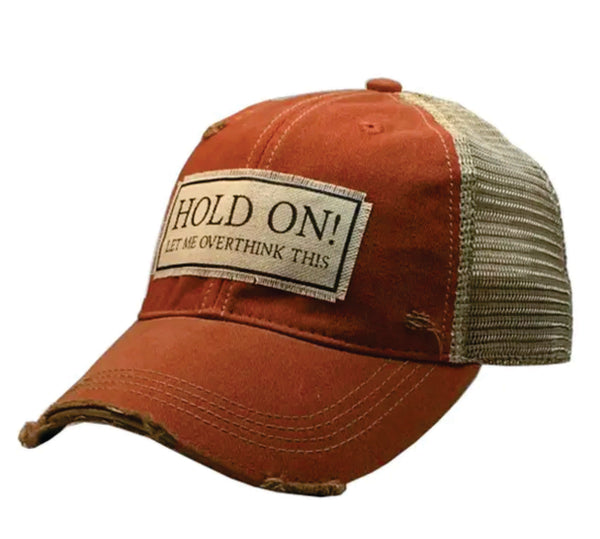 HOLD ON!  Let me overthink that  - Vintage Trucker Hat - YOU MATTER