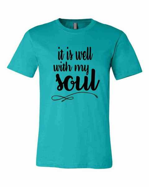 "Teal printed graphic tee says ""It is well with my soul"" on the front in black lettering The fit is unisex sizing"