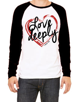 """Love Deeply 1 Peter 4:8"" Long Sleeve Raglan - Twin Rivers Clothing Co."