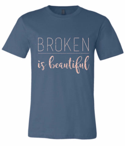 Broken is Beautiful Tee (Steel Blue with Rose Gold Shimmer Ink) - Twin Rivers Clothing Co.