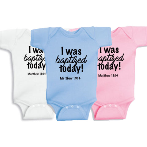 """I was baptized today!"" onesie & infant gown - Twin Rivers Clothing Co."