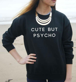 Cute But Psycho Sweater