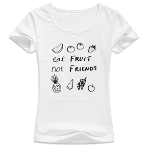 Eat Fruit Not Friends Tee