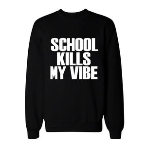 School Kille My Vibe Sweater