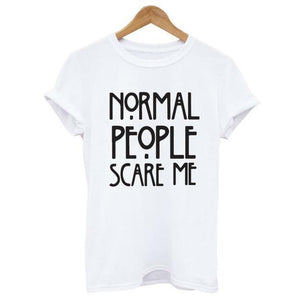 Normal People Scare Me Tee