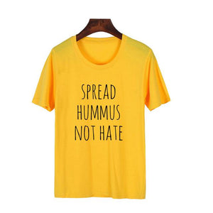 Spread Hummus Not Hate Tee