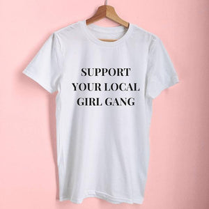 Support Your Local Girl Gang Tee