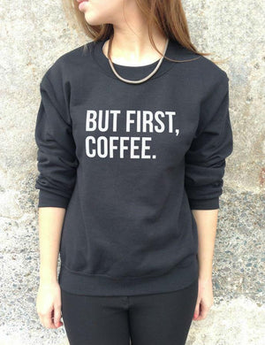But First Coffee Sweater