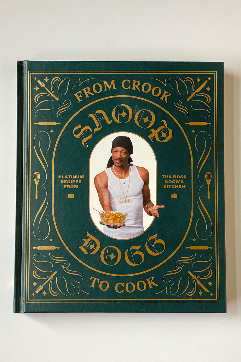 From Crook to Cook - Snoop Dog